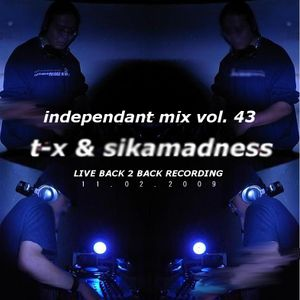 "independant mix vol.43 ""sikamadness + t-x"""