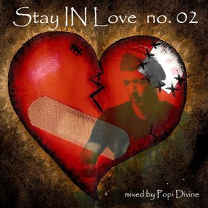 Stay IN love no. 02 - mixed by Popi Divine