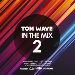 Tom Wave In The Mix 2