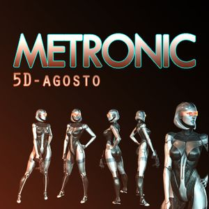 METRONIC_-_5D-Agosto_(Continuous_DJ_Mix)-LINE-05-08-2013