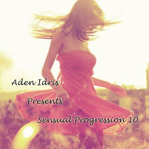 Aden Idris Presents Sensual Progression 10