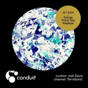 Conduit Set #005 | Songs From the Redeye (curated by Joel Davis) [TerraSonic]