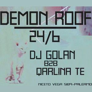 DJ Golan b2b Qarlina TE @ Mi Loca (DEMON ROOF) 24/06/2016
