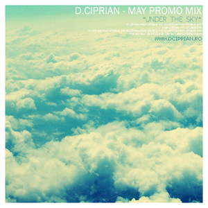 D.Ciprian - Under The Sky (May Promo Mix)