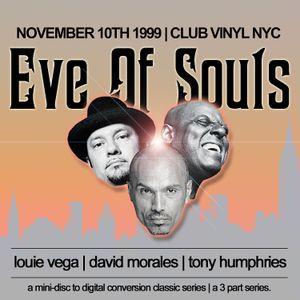Mix 3 of 3: Eve Of Souls | Vega - Morales - Humphries | Nov.10.1999 - Club Vinyl NYC |
