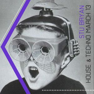 Stu Bryan - House & Techno - March 2013