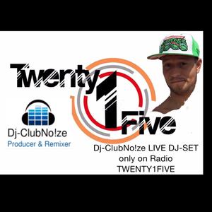 Dj-ClubNo!ze LIVE on Radio TWENTY1FIVE