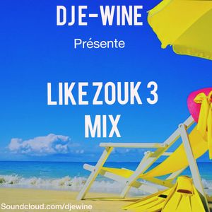 DJ E-WINE - LIKE ZOUK 3 MIX