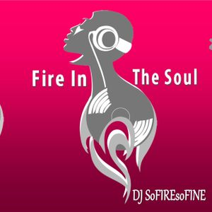 FIRE IN THE SOUL SHOW Neo Soul, Soulful House & Funky Flavas to warm you up from the inside out!