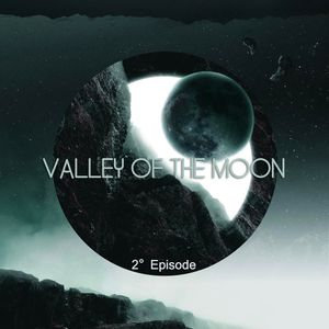 Valley Of The Moon 2° Episode