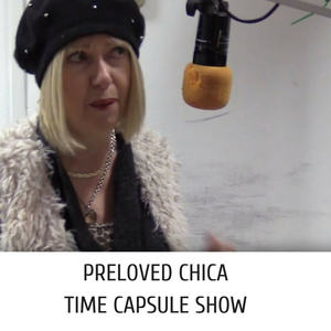 21-11-18 The Pre Loved Chica Time Capsule Show