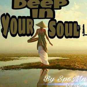 Deep in your Soul - By Sp6Mn