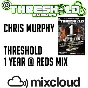 Chris Murphy - Threshold '1 year @ Reds' mix