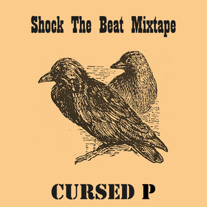 Cursed P Mixtape for Shock the Beat
