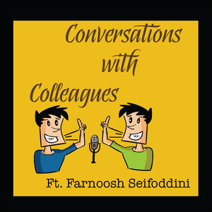 Conversations with Colleagues Ft. Farnoosh