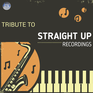 Tribute to Straight-up Recordings | 5 Avril 2017