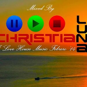 I Love House Music Febrero 2014 Mixed By Christian Luna