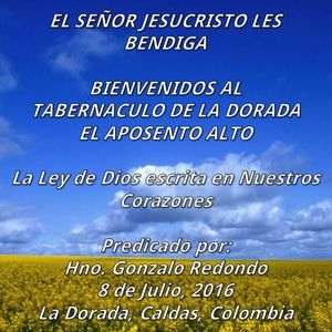 16-0708 La Ley de Dios escrita en Nuestros Corazones - Hno Gonzalo Redondo