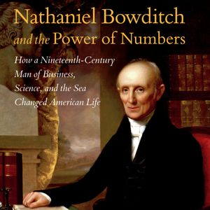 """Tamara Plakins Thornton, """"Nathaniel Bowditch and the Power of Numbers"""""""