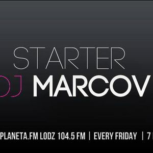 DJ MARCOV — STARTER #010 — PLANETA.FM 104.5 FM