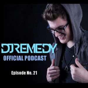 DJ Remedy Official Podcast - Episode 21