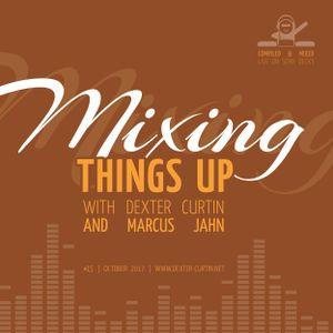 Dexter Curtin & Marcus Jahn - Mixing Things Up (October 2017)