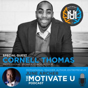Motivate U! with June Archer Feat. Cornell Thomas