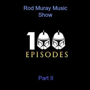 Rod Murray Music Show - 100th Episode (Part II) - 3/16/16