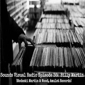 Sounds Visual Radio Episode 36: Billy Martin (Medeski Martin & Wood)