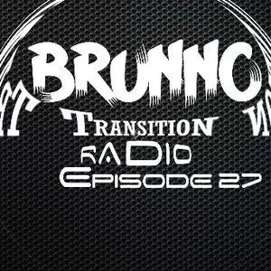 Brunno Transition Radio Episode 27