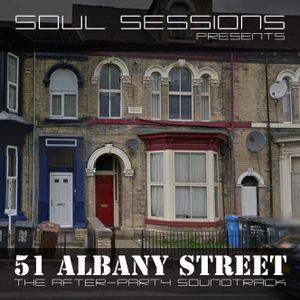 Soul Sessions presents: 51 Albany Street - the afterparty soundtrack