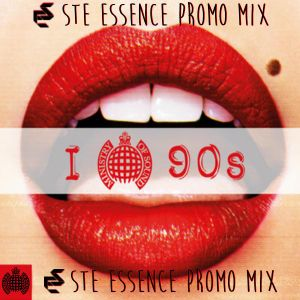 Ste Essence - Ministry of Sound I Love 90's (remixed & re-fixed)