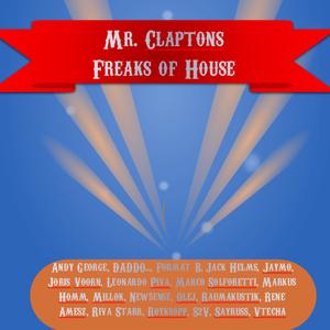 Mr. Clapton's Freaks of House #2