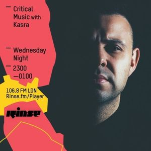 Critical Sound No.32 | Rinse FM | Kasra | 01.06.16