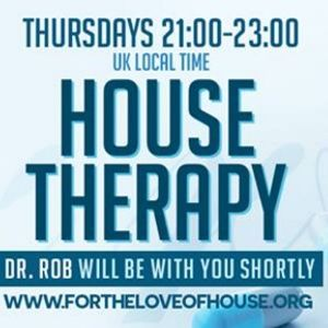 House Therapy with Dr Rob 7th September 2017 on www.fortheloveofhouse.org