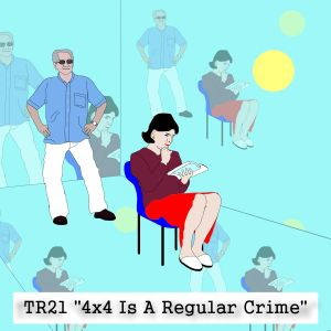 "TR21 ""4x4 Is A Regular Crime"""