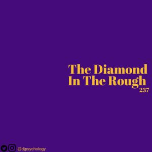 The Diamond In The Rough Episode 237