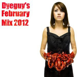 Dyeguy's February Mix 2012