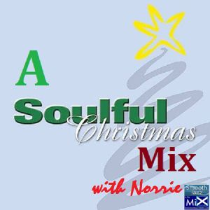 A SOULFUL CHRISTMAS MIX WITH GROOVEFATHER NORRIE LYNCH