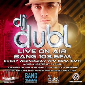 DJ DUBL on BANG (16.11.11) Hip Hop, R&B, Dancehall & Reggae - PART 1