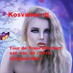 Kosvanec dj. - Tour de TrancePerfect xxt vol.20-2015 (Original Mix)