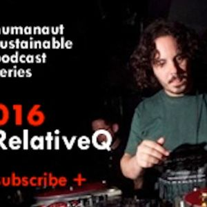 Humanaut Sustainable Podcast Series 016: Relative Q