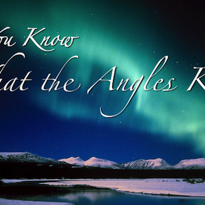 Do You Know What the Angels Knew?