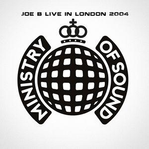 Joe B - Live in London 2004  - ministry of sound