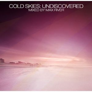 Max River - Cold Skies: Undiscovered