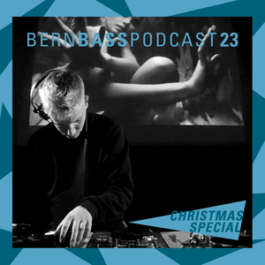 Bern Bass Podcast 23 - LCP (re:st): CHRISTMAS SPECIAL 2016 (December 2016)