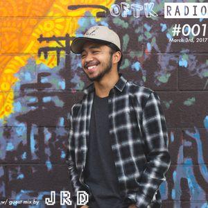 OFTK Radio Show #001 w/ JRD