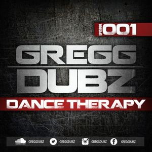 GREGG DUBZ - DANCE THERAPY Episode 1