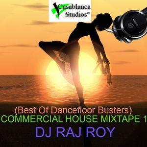 Commercial House Mixtape 1 (DJ Raj Roy - Casablanca Studios)
