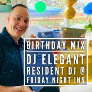 DJ Elegant birthday mix